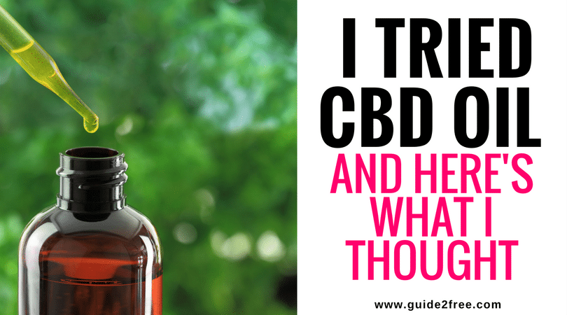 I Tried CBD Oil and Here's What I Thought